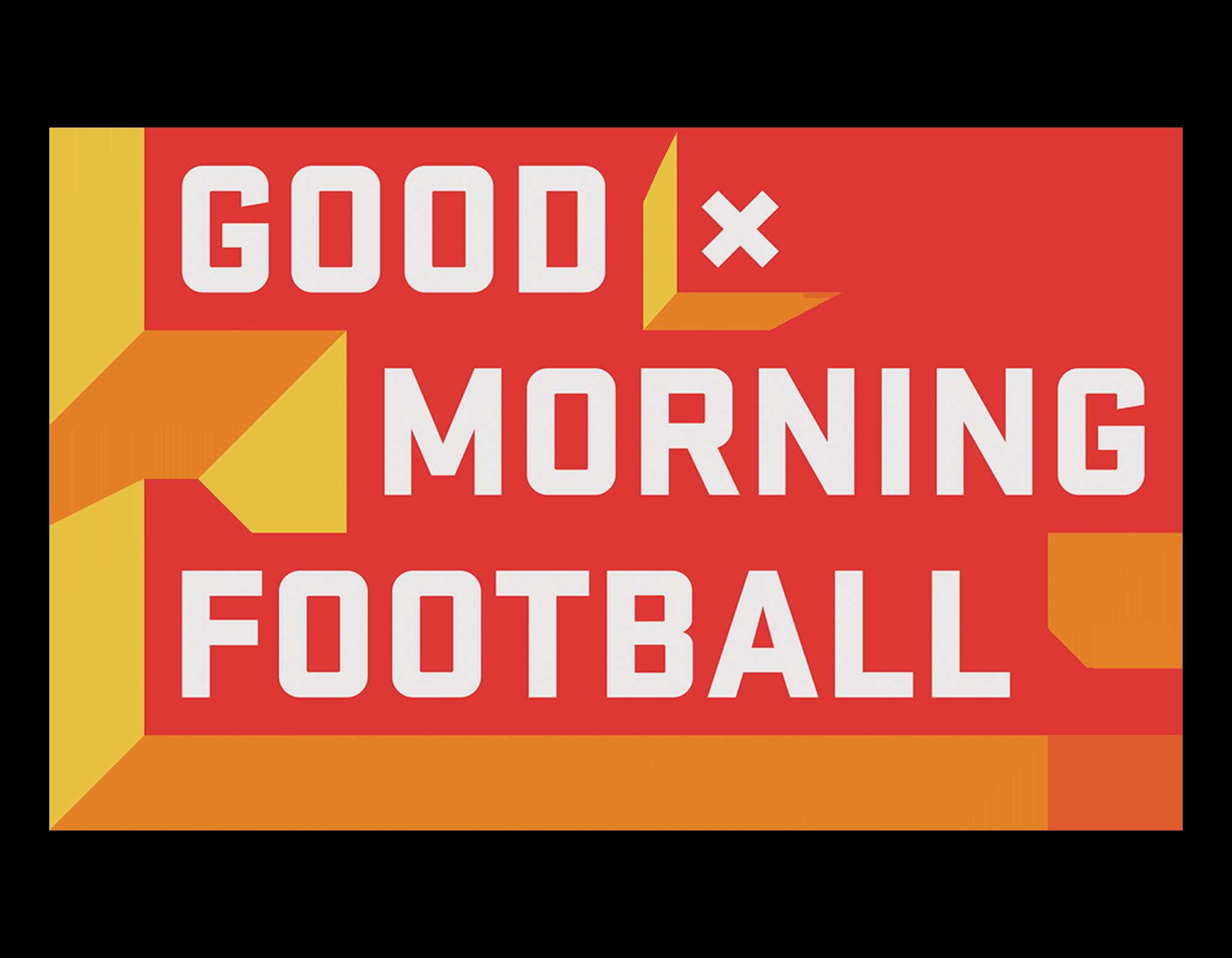 GOOD MORNING FOOTBALL | WEEKDAYS 7AM ET