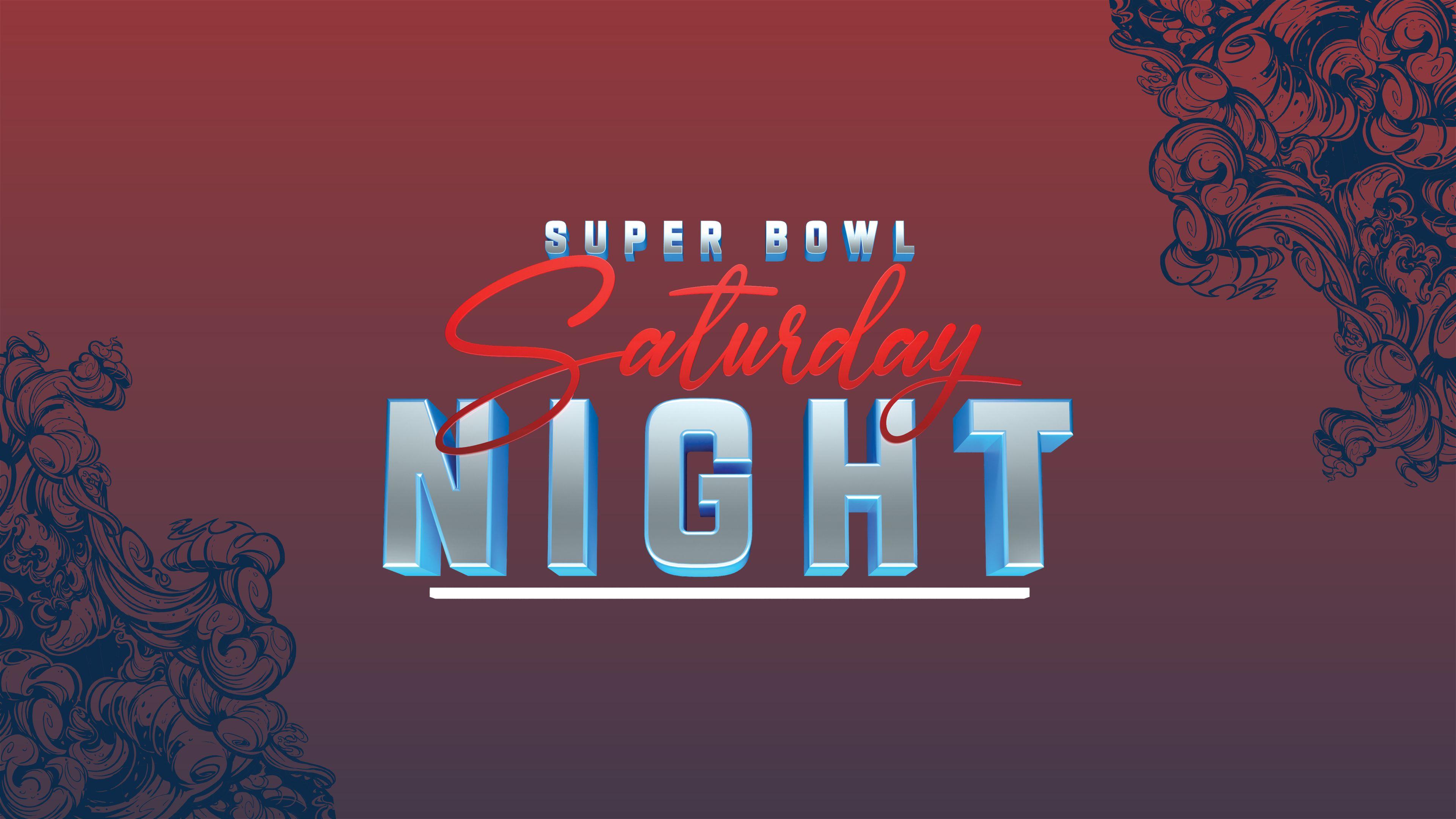 Super Bowl Saturday Night