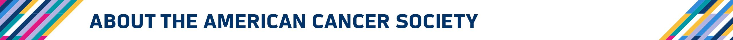 CrucialCatch_SectionHeader_About the American Cancer Society