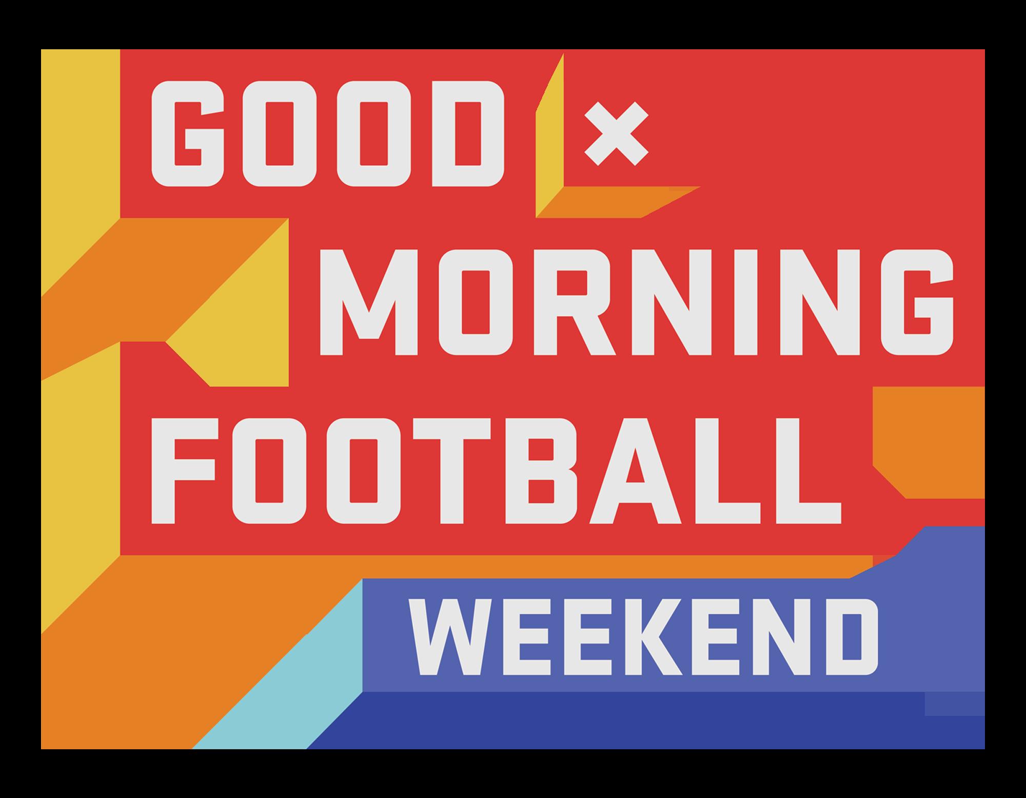 GOOD MORNING FOOTBALL WEEKEND | SATURDAYS 9AM ET