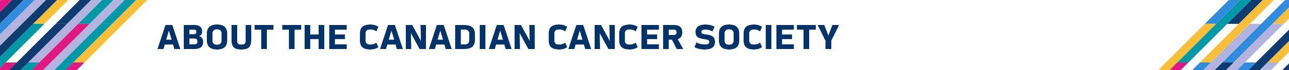 CrucialCatch_SectionHeader_About the Canadian Cancer Society