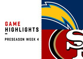 Chargers vs. 49ers highlights | Preseason Week 4