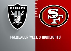Raiders vs. 49ers highlights | Preseason Week 3