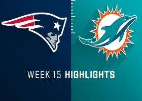 Patriots vs. Dolphins highlights | Week 15