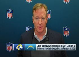 Goodell on Super Bowl LVI: 'Let's see what you got Los Angeles, you are now on the clock'