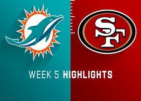 Dolphins vs. 49ers highlights | Week 5