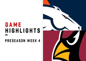 Broncos vs. Cardinals highlights | Preseason Week 4