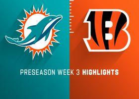 Dolphins vs. Bengals highlights | Preseason Week 3